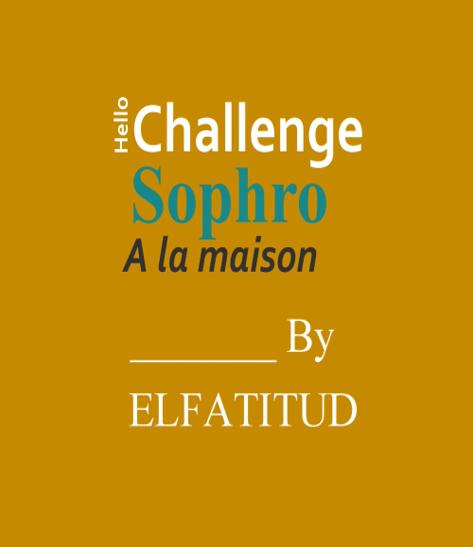 Challenge Sophro à la maison